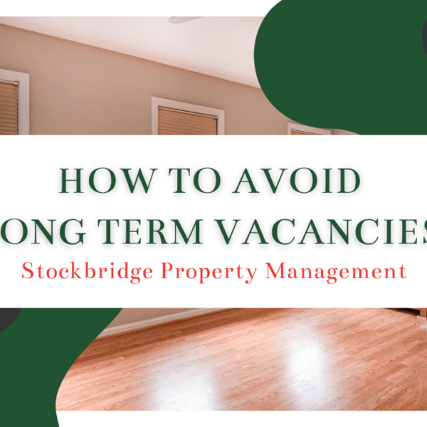 How to Avoid Long Term Vacancies - Stockbridge Property Management - Article Banner
