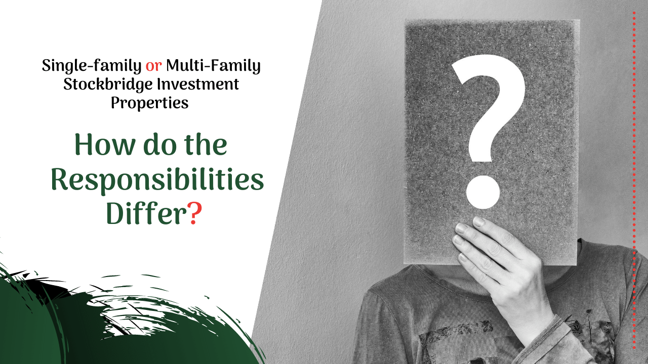 Single-family or Multi-Family Stockbridge Investment Properties - How do the Responsibilities Differ? - Article Banner