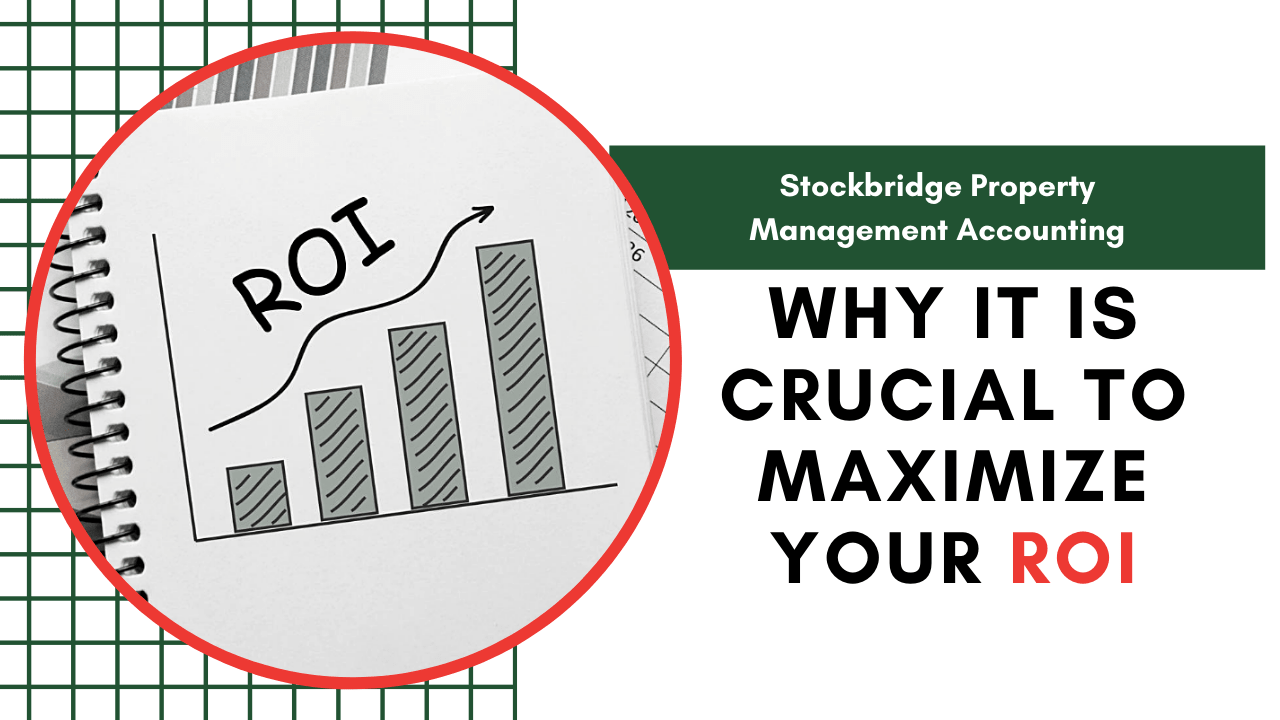 Stockbridge Property Management Accounting - Why it is Crucial to Maximize Your ROI - Article Banner