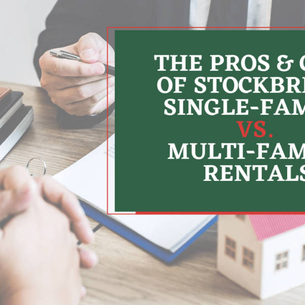 The Pros & Cons of Stockbridge Single-Family vs. Multi-Family Rentals - Article Banner